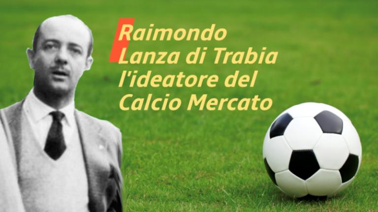 """Raimondo Lanza di Trabia, l'ideatore del """"Calcio mercato"""""""