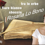 Rosaria Lo Bono: un cuore che si ispira pure alla poesia giapponese